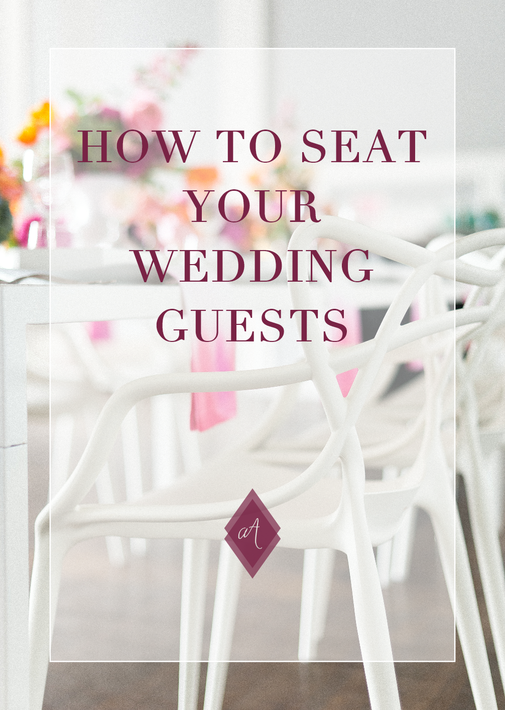how to seat your wedding guests wedding planning advice always andri