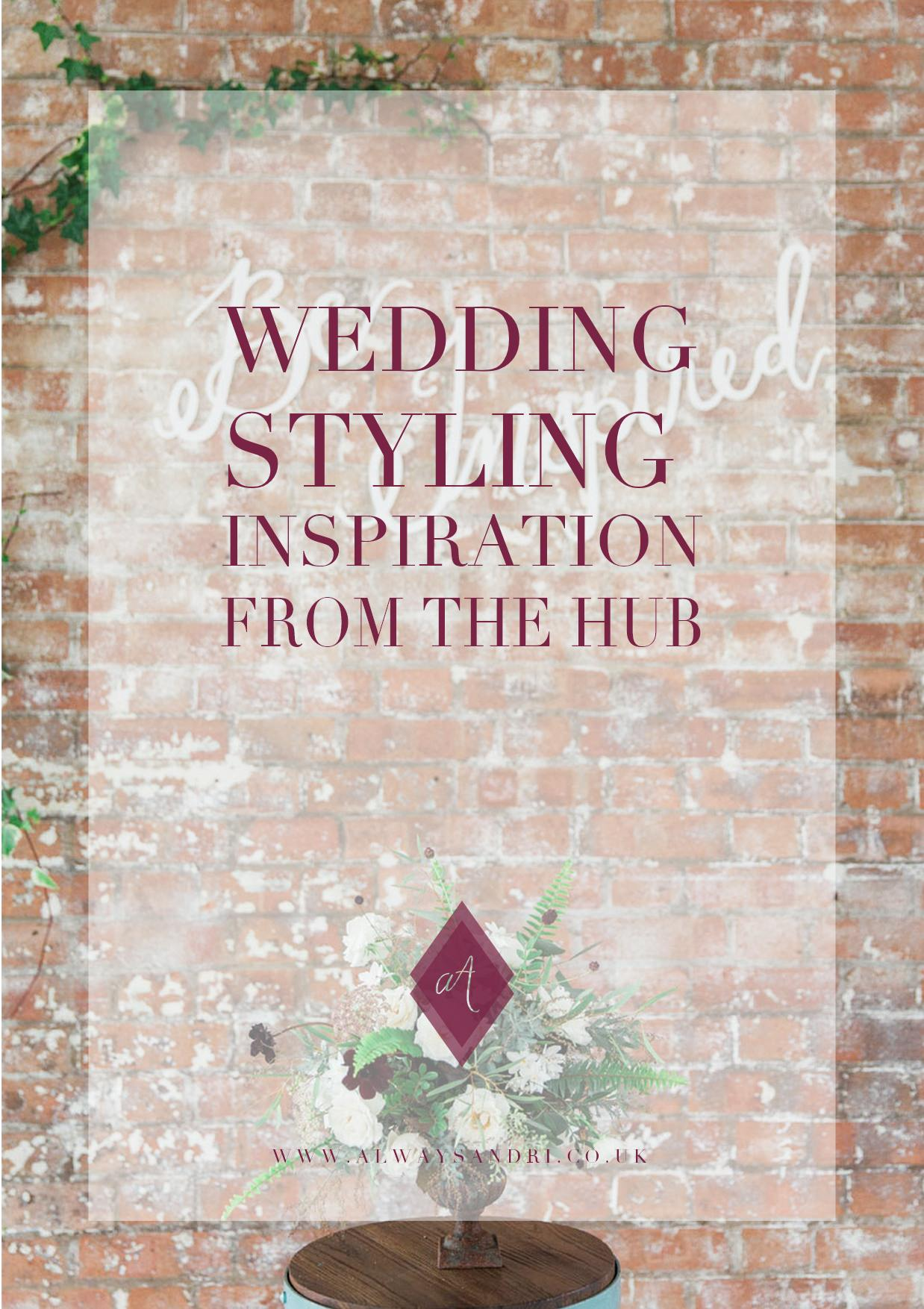 wedding stlying inspiration from the Hub event