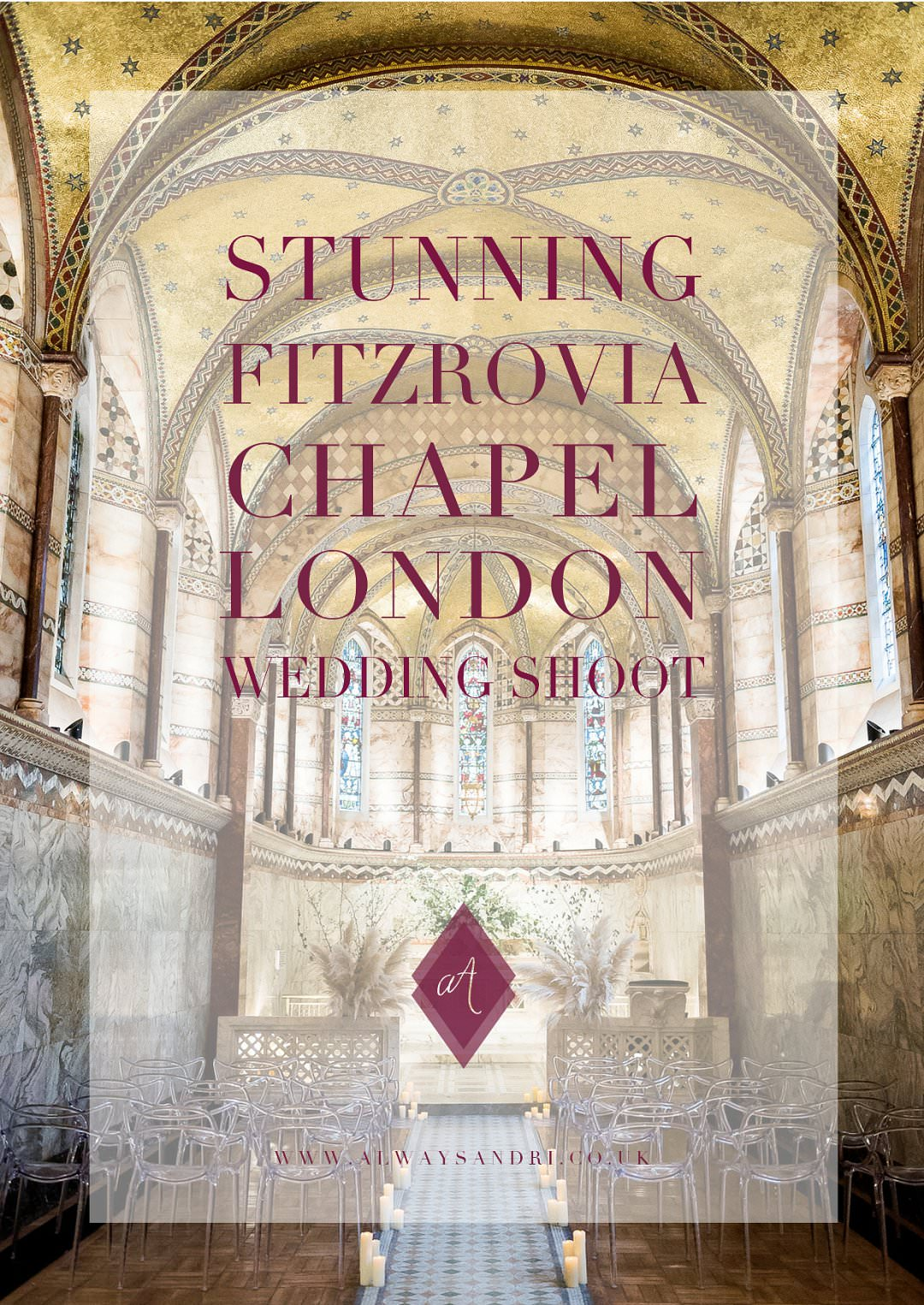 stunning Fitzrovia Chapel London wedding inspiration photoshoot by Always Andri Wedding Design